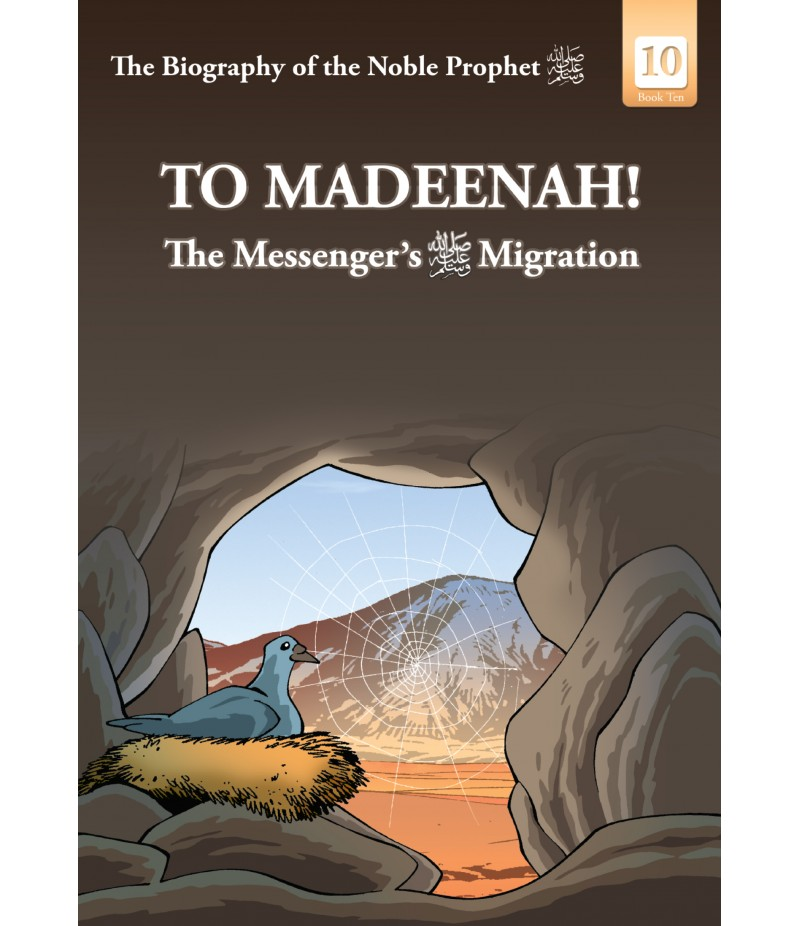 To Madeenah – the Messenger's Migration