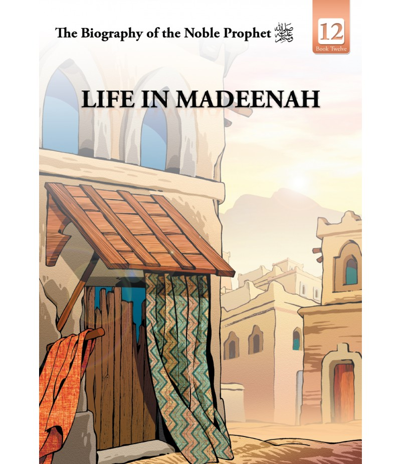 Life in Madeenah